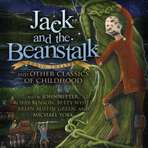Jack and the Beanstalk and Other Classics of Childhood                   By:                                                                                                                                 Blackstone Audio Inc.                               Narrated by:                                                                                                                                 John Ritter,                                                                                        Robby Benson,                                                                                        Betty White,                   and others                 Length: 1 hr and 47 mins     7 ratings     Overall 3.9