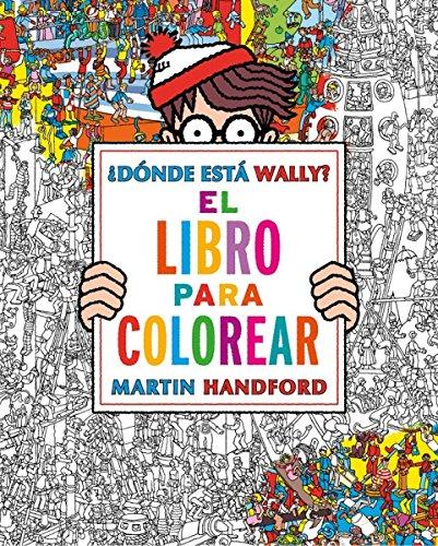 ¿Dónde está Wally? El libro para colorear (Colección ¿Dónde está Wally?)