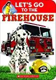 Let's Go to the Firehouse (Little Scholastic)