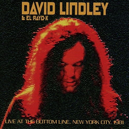Lindley,David & El Rayo-X: Live at the Bottom Line,New York City,1981 (Audio CD (Live))
