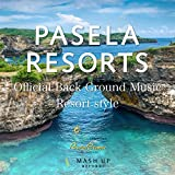 PASELA RESORTS Official Back Ground Music Resort style