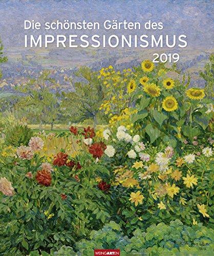 Die schönsten Gärten des Impressionismus - Editions-Kalender 2019 - Weingarten-Verlag - Kunstkalender - Wandkalender - 46 cm x 55 cm