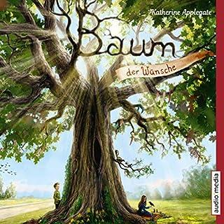 Baum der Wünsche                   Autor:                                                                                                                                 Katherine Applegate                               Sprecher:                                                                                                                                 Christoph Jablonka                      Spieldauer: 2 Std. und 51 Min.     2 Bewertungen     Gesamt 5,0