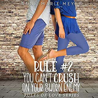 Rule #2: You Can't Crush On Your Sworn Enemy     The Rules of Love              Written by:                                                                                                                                 Anne-Marie Meyer                               Narrated by:                                                                                                                                 Liz Krane                      Length: 5 hrs and 7 mins     Not rated yet     Overall 0.0