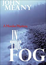 In The Fog: Novel (A Murder Mystery)