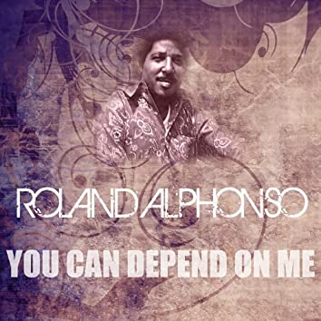 You Can Depend On Me