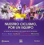 Nuestro ciclismo, por un equipo: la historia de una escuadra líder durante más de tres décadas