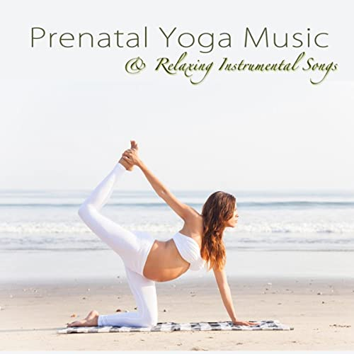 Prenatal Yoga Music & Relaxing Instrumental Songs for Yoga ...