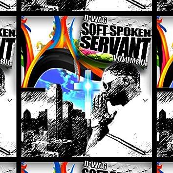 Soft Spoken Servant, Vol. II
