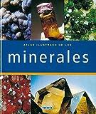 Atlas Ilustrado de los minerales/ Illustrated Atlas of Minerals