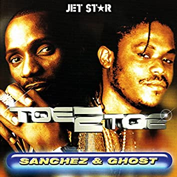 Toe 2 Toe - Sanchez and Ghost