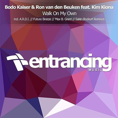 Walk On My Own (Club Mix) de Bodo Kaiser & Ron Van Den Beuken ...