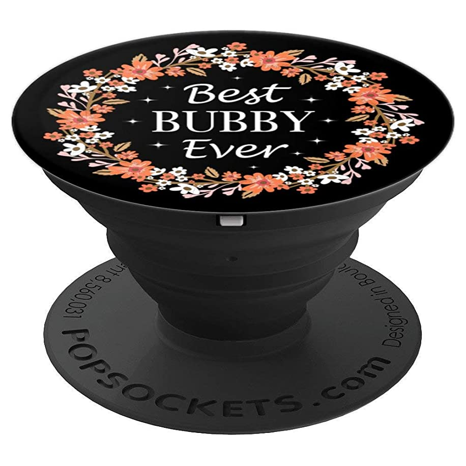 Best Bubby Ever Mothers Day Gifts Floral - PopSockets Grip and Stand for Phones and Tablets