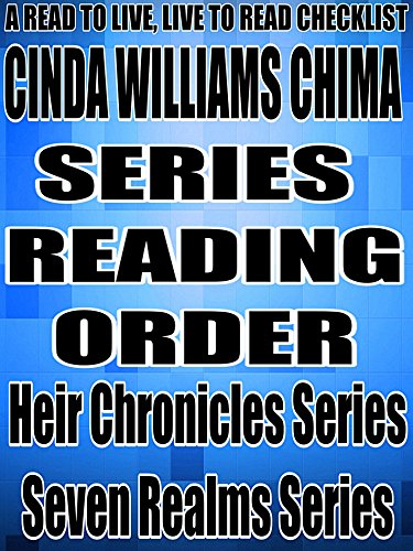 CINDA WILLIAMS CHIMA: SERIES READING ORDER: A READ TO LIVE, LIVE TO READ CHECKLIST [Heir Chronicles Series, Seven Realms Series] (English Edition)