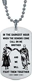 FlowerAT in The Darkest Hour When The Demons Come Call On Me Brother Inspirational Dog Tag Pendant Gloss Aluminum Jewelry Military Chain Air Force Pendant Birthday Best Souvenirs