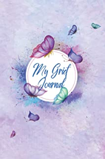 My Grief Journal: To Guide You through Grief and Life Planning After the Loss - Grief Memory Journal For Grieving And Proc...