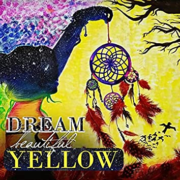 Dream Beautiful Yellow