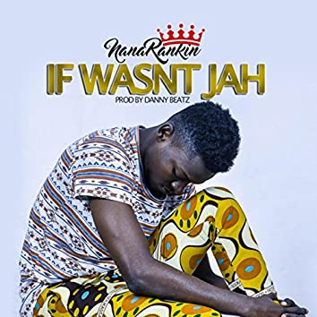 If Wasn't Jah
