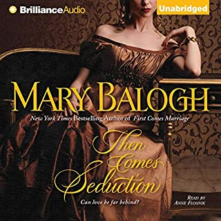 Then Comes Seduction     Huxtable Series, Book 2              By:                                                                                                                                 Mary Balogh                               Narrated by:                                                                                                                                 Anne Flosnik                      Length: 11 hrs and 42 mins     610 ratings     Overall 4.1