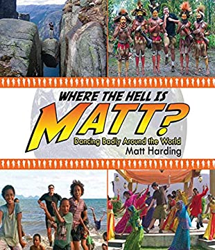 Where in the Hell is Matt? (Dancing Badly Around the World)