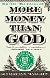 More Money Than God: Hedge Funds and the Making of a New Elite (Council on Foreign Relations Books (Penguin Press)) - Sebastian Mallaby