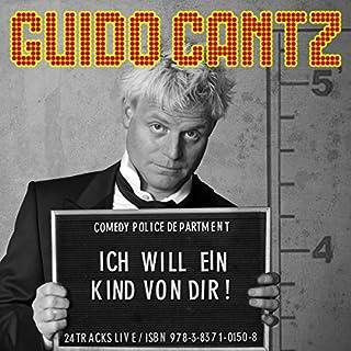 Ich will ein Kind von dir!                   Autor:                                                                                                                                 Guido Cantz                               Sprecher:                                                                                                                                 Guido Cantz                      Spieldauer: 1 Std. und 19 Min.     8 Bewertungen     Gesamt 4,5