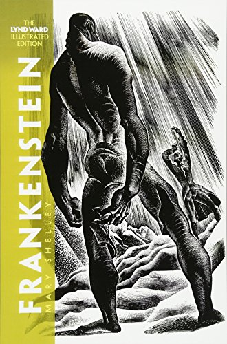 Frankenstein: The Lynd Ward Illustrated Edition