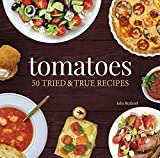 Tomatoes: 50 Tried & True Recipes (Nature's Favorite Foods Cookbooks) (English Edition)