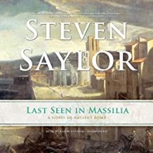 Last Seen in Massilia: A Novel of Ancient Rome (Roma Sub Rosa series, Book 8) by Steven Saylor (2013-09-01)