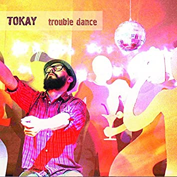 Trouble Dance