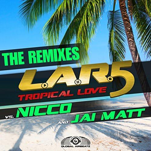 L.A.R.5, Nicco & Jai Matt