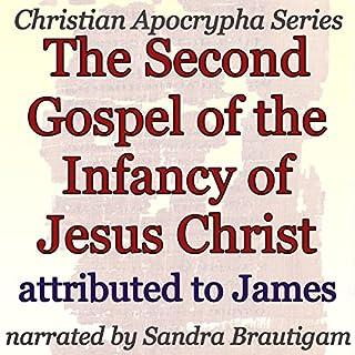 The Second Gospel of the Infancy of Jesus Christ audiobook cover art