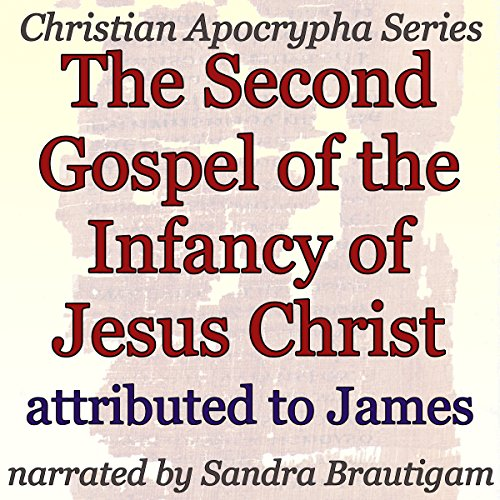 The Second Gospel of the Infancy of Jesus Christ audiobook cover art