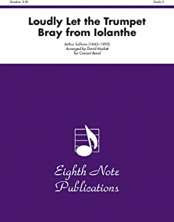 Loudly Let the Trumpet Bray: From Iolanthe
