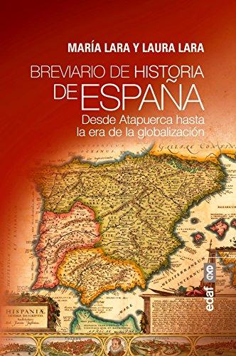 Breviario de historia de España. Desde Atapuerca hasta la era de la globalizació (Clío crónicas de la historia)