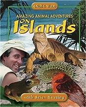 Amazing Animal Adventures on Islands: Going Wild