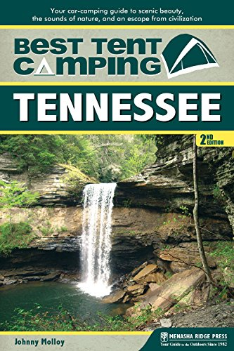 Best Tent Camping: Tennessee: Your Car-Camping Guide to Scenic Beauty, the...