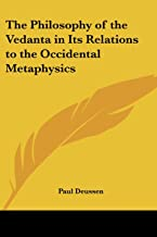 The Philosophy of the Vedanta in Its Relations to the Occidental Metaphysics