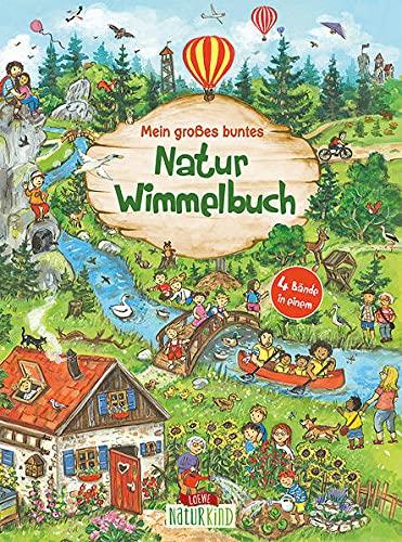 Mein großes buntes Natur-Wimmelbuch (Sammelband): Suchbuch über heimische Tiere und Pflanzen für Kinder ab 2 Jahre (Naturkind - garantiert gut!)