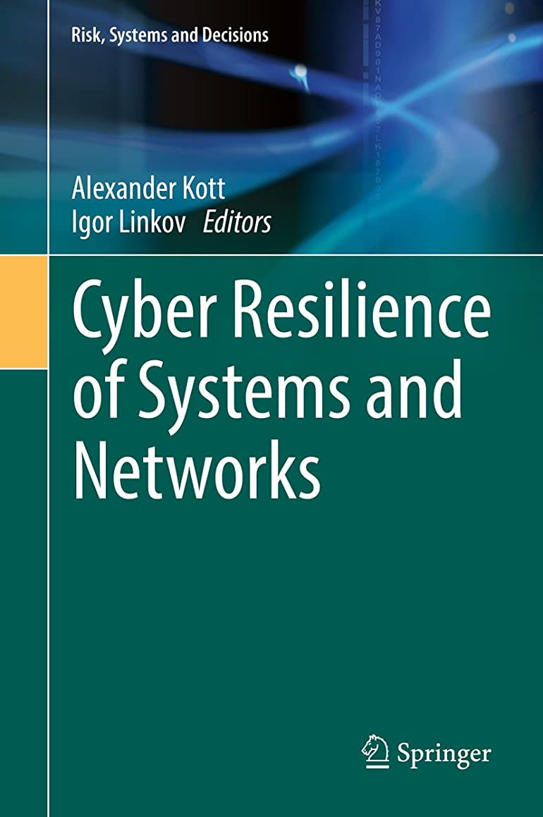 練習した害虫心理学Cyber Resilience of Systems and Networks (Risk, Systems and Decisions) (English Edition)