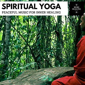 Spiritual Yoga - Peaceful Music For Inner Healing