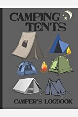 Camping Tents, Camper's Logbook: Home is where you pitch a tent; Outdoor adventure for nature lovers. Record your memories and experiences with this book on the road. Paperback