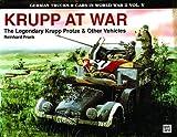 German Trucks & Cars in WWII Vol.V: Krupp at War (German Trucks & Cars in World War II)