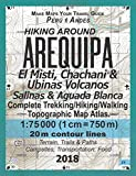Hiking Around Arequipa El Misti, Chachani & Ubinas Volcanos Salinas & Aguada Blanca Peru Andes Complete Trekking/Hiking/Walking Topographic Map Atlas ... Guide Hiking Topographic Maps for Peru)