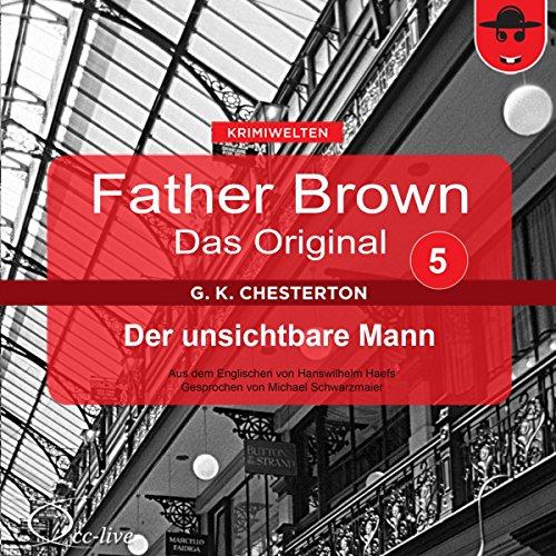 Der unsichtbare Mann (Father Brown - Das Original 5) Titelbild