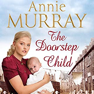 The Doorstep Child                   By:                                                                                                                                 Annie Murray                               Narrated by:                                                                                                                                 Annie Aldington                      Length: 14 hrs and 17 mins     119 ratings     Overall 4.6