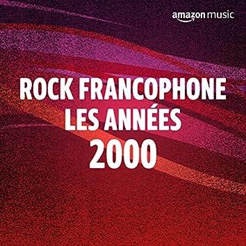 Rock Francophone, les années 00
