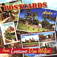 Postcards From Lonesome Don Wilkie by Lonesome Don Wilkie