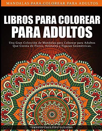 Libros para Colorear para Adultos: Libro para colorear antiestrés para adultos de 55 páginas con dibujo de animales, flores, dibujos para la ... felicidad y mucho más - Mandala para colorear