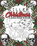 Killer Christmas Coloring Book: A Serial Killer Christmas Coloring Book. This Serial Killer Coloring Book for Adult and Kids is PERFECT. Enjoy this ... Crime LOVER. (Serial Killer Coloring Books)